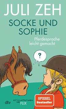 Juli Zeh- Socke und Sophie - Pferdesprache leicht gemacht