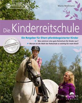 Die Kinderreitschule- ein Ratgeber für Eltern von pferdebegeisterten Kindern