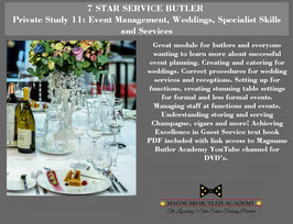 7 STAR SERVICE BUTLER Private Study 11: Event Management, Weddings, Specialist Skills and Services