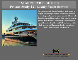 7 STAR SERVICE BUTLER Private Study 12: Luxury Yacht Service