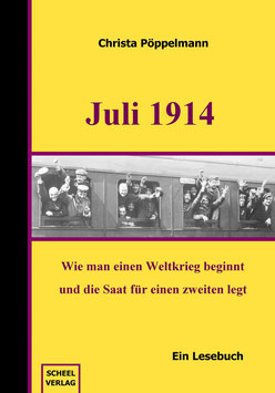 Juli 1914 - Ein Lesebuch von Christa Pöppelmann