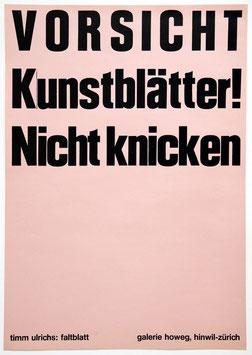 """Timm Ulrichs, """"VORSICHT Kunstblätter! Nicht knicken"""""""