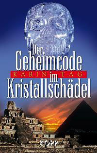 """""""Der Geheimcode im Kristallschädel"""", Autorin Karin Tag"""