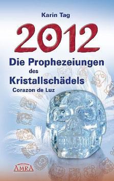 """""""Die Prophezeiungen des Kristallschädels Corazon de Luz"""", Buch von Karin Tag"""
