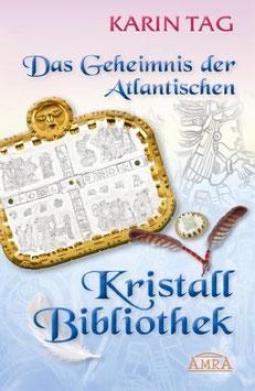 """""""Das Geheimnis der Atlantischen Kristallbibliothek"""", Autorin Karin Tag"""