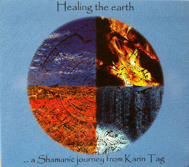 "CD ""Healing the Earth - A Shamanic journey from Karin Tag"""