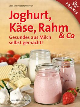 Joghurt, Käse, Rahm & Co - Gesundes aus Milch selbst gemacht!