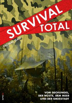 Survival Total - vom Dschungel, der Wüste, dem Meer und der Grossstadt
