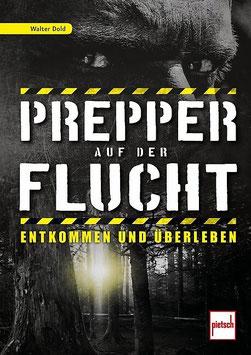 Prepper auf der Flucht - Entkommen und überleben