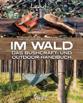 Im Wald - Das Bushcraft- und Outdoor- Handbuch