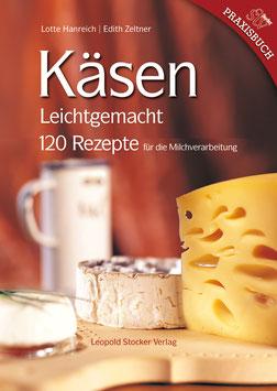 Käsen Leichtgemacht - 120 Rezepte für die Milchverarbeitung