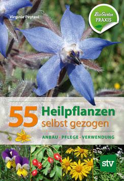 55 Heilpflanzen selbst gezogen
