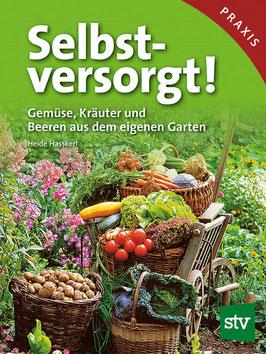 Selbstversorgt! Gemüse, Kräuter und Beeren aus dem eigenen Garten