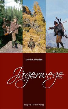 Jägerwege - Gerd H. Meyden