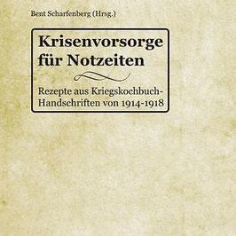 Krisenvorsorge für Notzeiten - Rezepte aus Kriegskochbuch- Handschriften von 1914 - 1918