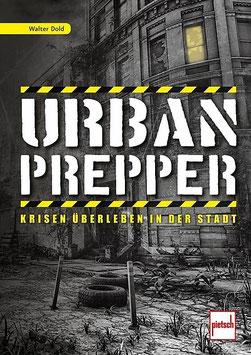 Urban Prepper - Krisen überleben in der Stadt
