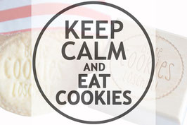 Keep calm and eat cookies - Keksstempel