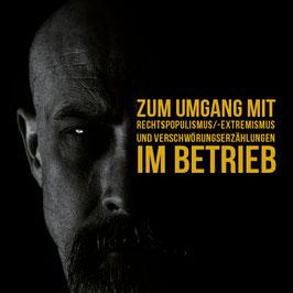 """Broschüre """"Zum Umgang mit Rechtspopulismus/ -extremismus und Verschwörungserzählungen im Betrieb"""""""