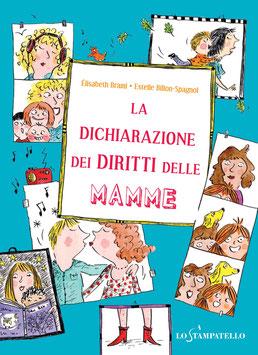 LA DICHIARAZIONE DEI DIRITTI DELLE MAMME  di Élisabeth Brami, illustrazioni di Estelle Billon-Spagnol