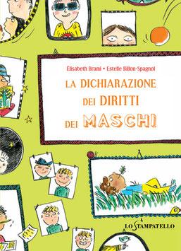 LA DICHIARAZIONE DEI DIRITTI DEI MASCHI  di Élisabeth Brami, illustrazioni di Estelle Billon-Spagnol