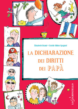 LA DICHIARAZIONE DEI DIRITTI DEI PAPA'  di Élisabeth Brami, illustrazioni di Estelle Billon-Spagnol