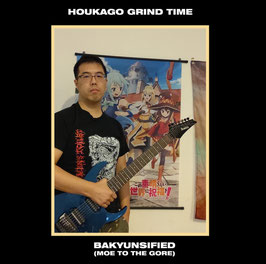 """HOUKAGO GRIND TIME  """" BAKYUNSIFIED ( MOE TO THE GORE )          LP"""