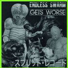 ENDLESS SWARM / GETS WORSE                                     SPL 7""