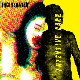 INCINERATED / INTENSIVE CARE                        SPL 7""