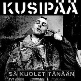 """KUSIPÄÄ  """" SÄ KUOLET...                                                                 7"""""""