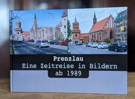 Prenzlau - Eine Zeitreise in Bildern 2 - Bildband
