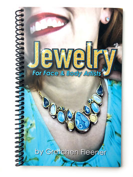 Jewelry for Face & Body Artists by Gretchen Fleener