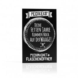 Pechmagnet + Flaschenöffner - Deine fetten Jahre
