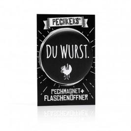 Pechmagnet + Flaschenöffner - Du Wurst!