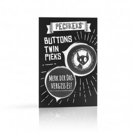Buttons Twin Pieks - Du nervst!