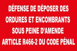 Panneau texte, Défense de déposer des ordures et encombrants sous peine d'amende