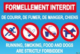 Formellement interdit de courir, de fumer, de manger, chiens avec pictogramme en 2 langues