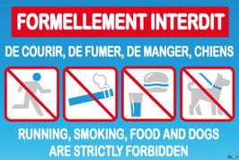 Formellement interdit de courir, de fumer, de manger, chiens en 2 langues