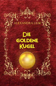 """""""Die Goldene Kugel"""""""