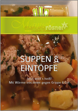 Suppen & Eintöpfe - Jetzt wird`s heiß! Mit Wärme von innen gegen Grippe & Co!