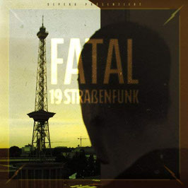 Fatal - 19 Strassenfunk CD *SCHNÄPPCHEN*Letzte Chance*5 EURO*