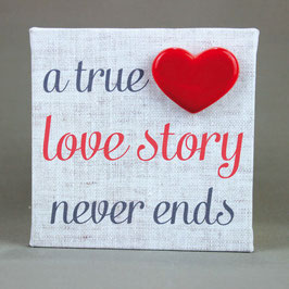 "5135 Tela cm 15x15 ""a true love story never ends"""