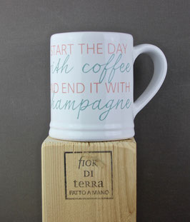 "240234 Mug cm 9x9,5 h ""start the day with coffee and end it with champagne"""