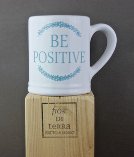 "240233 Mug cm 9x9,5 h ""be positive"""