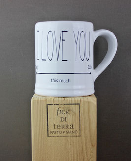"240249 Mug cm 9x9,5 h ""i love you - this much"""