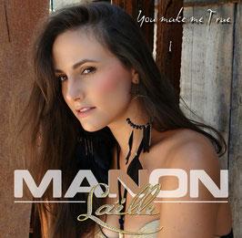 """Manon Laëlle - """"You make me true"""""""