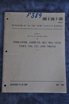 Supply Manual Indicator, Azimuth, M27, M31, (T24), (T24E1, T26, T27 and 7983763. ORD 9 SNL F-389. '56.