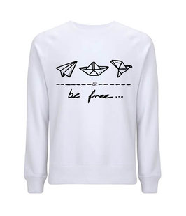"be free – Unisex Sweatshirt ""dove white"""