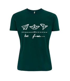"be free – Unisex Shirt ""bootle green"""