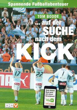 Auf der Suche nach dem Kick