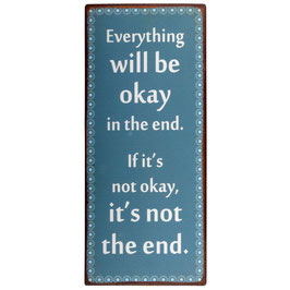 "Schild ""everything will be okay...."""